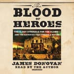 The Blood of Heroes by  James Donovan audiobook