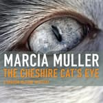 The Cheshire Cat's Eye by  Marcia Muller audiobook