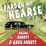Pardon My Hearse by  Gregory Abbott audiobook