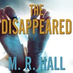 The Disappeared by  M. R. Hall audiobook