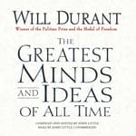 The Greatest Minds and Ideas of All Time by  Will Durant audiobook