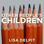 Other People's Children by  Lisa Delpit audiobook