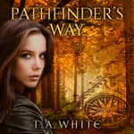 Pathfinder's Way by  T. A. White audiobook