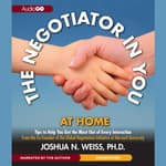 The Negotiator in You: At Home by  Joshua N. Weiss PhD audiobook