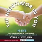 The Negotiator in You: In Life by  Joshua N. Weiss PhD audiobook
