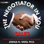 The Negotiator in You: Sales by  Joshua N. Weiss PhD audiobook