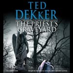 The Priest's Graveyard by  Ted Dekker audiobook