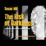 The Risk of Darkness by  Susan Hill audiobook