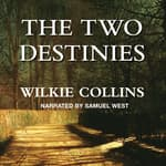 The Two Destinies by  Wilkie Collins audiobook