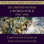 The United States in World War II by  James Lincoln Collier audiobook