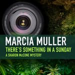 There's Something in a Sunday by  Marcia Muller audiobook