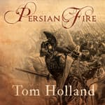 Persian Fire by  Tom Holland audiobook