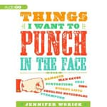 Things I Want to Punch in the Face by  Jennifer Worick audiobook