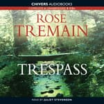 Trespass by  Rose Tremain audiobook