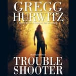 Troubleshooter by  Gregg Hurwitz audiobook