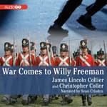 War Comes to Willy Freeman by  Christopher Collier audiobook