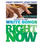 Write Songs Right Now by  Alex Forbes audiobook