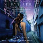 Until I Die by  Amy Plum audiobook
