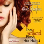 The Redhead Plays Her Hand by  Alice Clayton audiobook