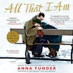All That I Am by  Anna Funder audiobook