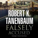 Falsely Accused by  Robert K. Tanenbaum audiobook