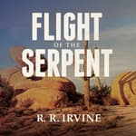 Flight of the Serpent by  Robert R. Irvine audiobook