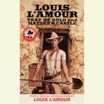 Trap of Gold & Hattan's Castle by  Louis L'Amour audiobook