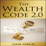 The Wealth Code 2.0 by  Jason Vanclef audiobook