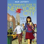 The Shambling Guide to New York City by  Mur Lafferty audiobook