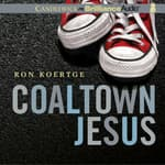 Coaltown Jesus by  Ron Koertge audiobook