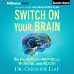 Switch on Your Brain by  Dr. Caroline Leaf audiobook