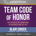 Rich Dad Advisors: Team Code of Honor by  Blair Singer audiobook