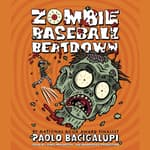 Zombie Baseball Beatdown by  Paolo Bacigalupi audiobook