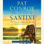 The Death of Santini by  Pat Conroy audiobook