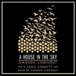 A House in the Sky by  Amanda Lindhout audiobook