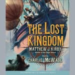 The Lost Kingdom by  Matthew Kirby audiobook