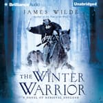 The Winter Warrior by  James Wilde audiobook