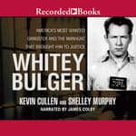 Whitey Bulger by  Kevin Cullen audiobook