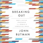 Breaking Out by  John Butman audiobook