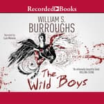 The Wild Boys by  William S. Burroughs audiobook