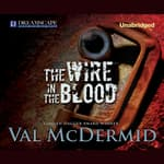 The Wire in the Blood by  Val McDermid audiobook