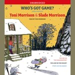 Who's Got Game? by  Toni Morrison audiobook
