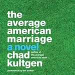 The Average American Marriage by  Chad Kultgen audiobook