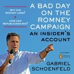 A Bad Day On the Romney Campaign by  Gabriel Schoenfeld audiobook