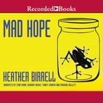 Mad Hope by  Heather Birrell audiobook