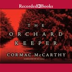 The Orchard Keeper by  Cormac McCarthy audiobook