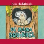 Ol' Mama Squirrel by  David Ezra Stein audiobook