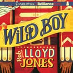 Wild Boy by  Rob Lloyd Jones audiobook