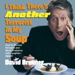 I Think There's Another Terrorist in My Soup by  David Brenner audiobook
