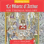 Le Morte D'Arthur by  Sir Thomas Malory audiobook